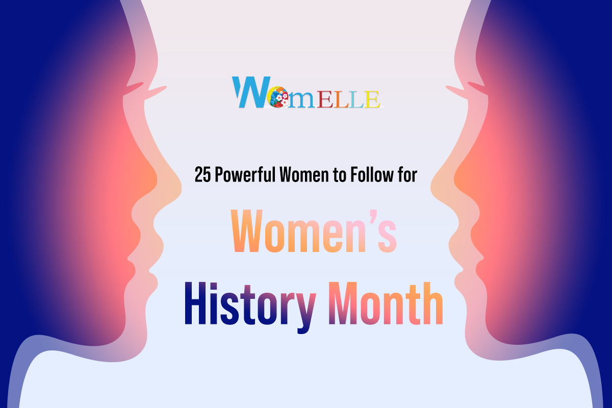 The Top 25 Powerful Women To Follow For Women's History Month